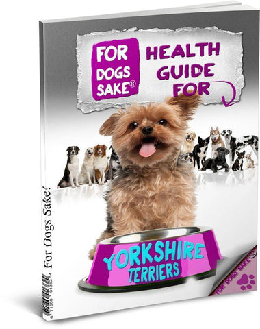 For Dogs Sake! Download Default Title The Yorkshire Terrier Good Health Guide