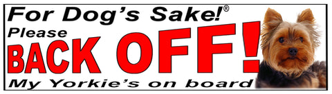 For Dogs Sake! Yorkshire Terrier Back Off Window Sticker