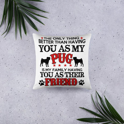 For Dogs Sake! Pug Friend Throw Pillow by For Dog's Sake!®
