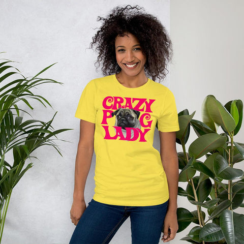 For Dogs Sake! Yellow / S Crazy Pug Lady T-Shirt By For Dog's Sake!®