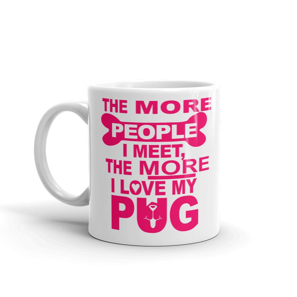 For Dogs Sake! 11oz The More i Love my Pug Mug by For Dog's Sake!®