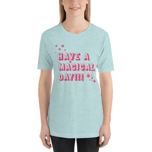 HAVE A MAGICAL DAY Short-Sleeve Unisex T-Shirt