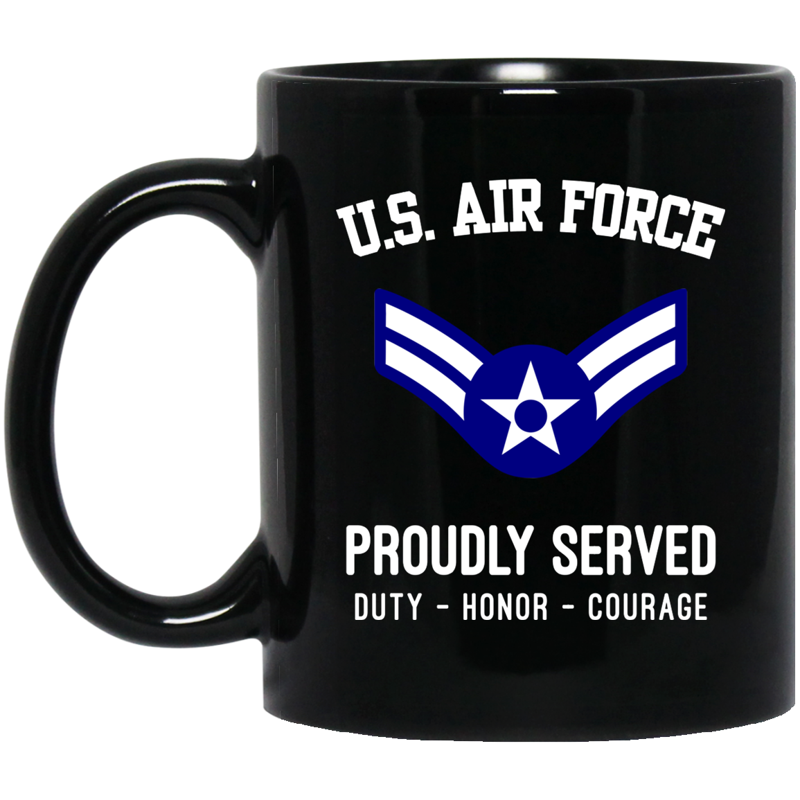 U.S. Air Force E 3 AIRMAN FIRST CLASS A1C E3 ENLISTED AIRMAN PROUDLY SERVED 11 OZ MUG
