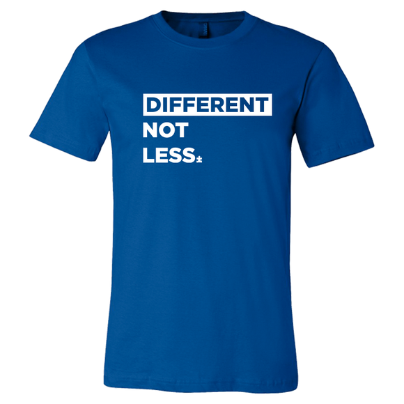 Different Not Less Tee - PRE-SALE!