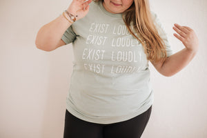 Exist Loudly Tee