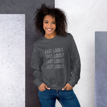 Load image into Gallery viewer, Unisex Exist Loudly Sweatshirt