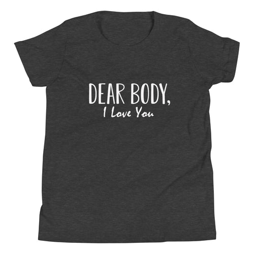 Youth Dear Body I Love You  T-Shirt