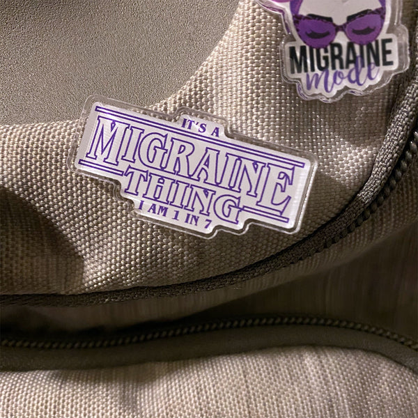 Migraine Thing Acrylic Lapel Pin