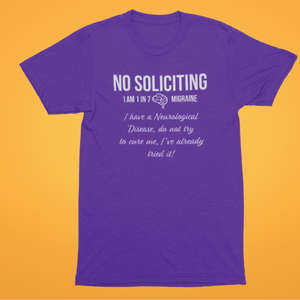 No Soliciting Migraine Tee - LIMITED QUANTITIES - Achy Smile Shop