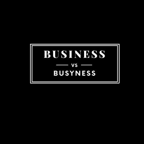 Business vs. Busyness (Black or White shirt option)