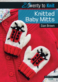20 to Make - Knitted Baby Mitts