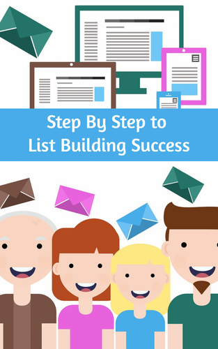 Step By Step to List Building Success E-Book