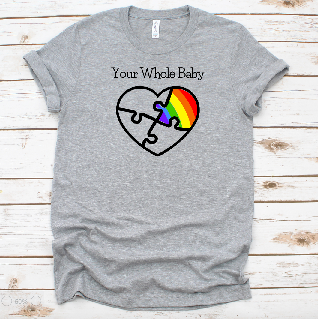 Your Whole Baby | Unisex Tee