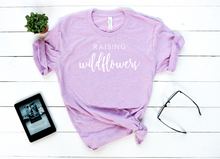 Load image into Gallery viewer, Raising Wildflowers | Tee