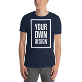 Your Own Design - Short-Sleeve Unisex T-Shirt - White, Black, Navy, Sport Gray
