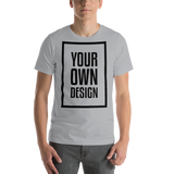Your Own Design - Short-Sleeve Unisex T-Shirt - Color Variants