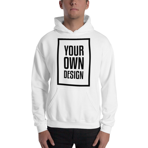 Your Own Design - Hooded Sweatshirt - Black, White, Color Variants