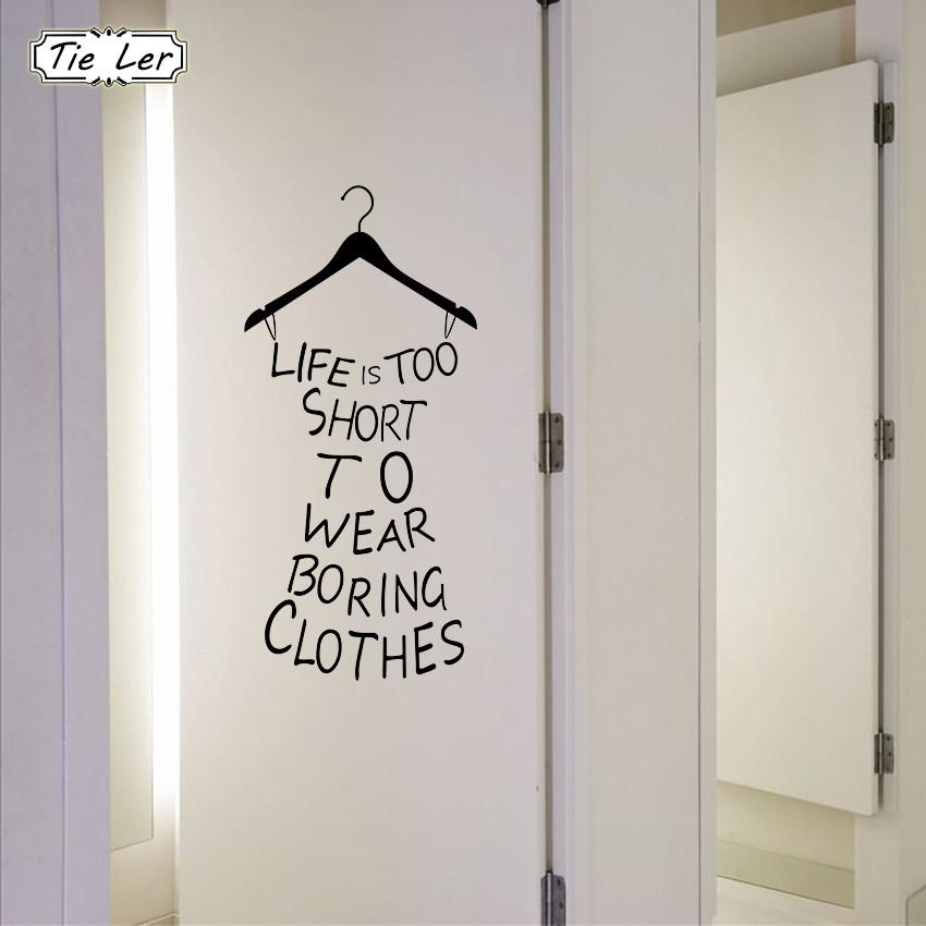 TIE LER Wall Stickers Home Decor Life Is Too Short To Wear Boring Clothes Wallpaper Decal Mural Wall Art