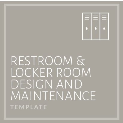 Restroom and Locker Room Design and Maintenance