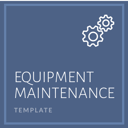 Equipment Preventative Maintenance