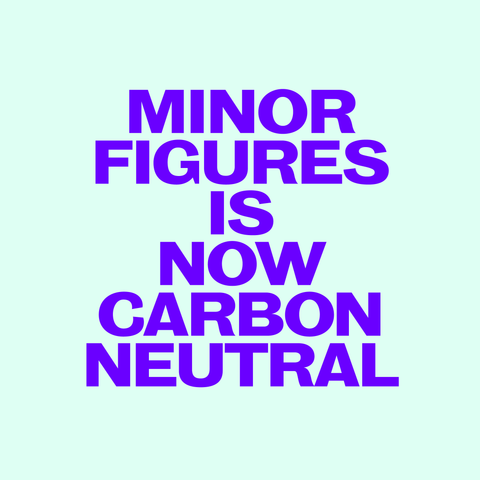 Minor Figures Is Now Carbon Neutral