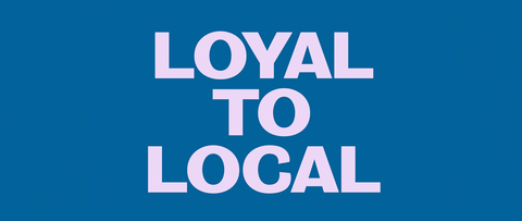 Loyal to Local - Where to buy Supplies