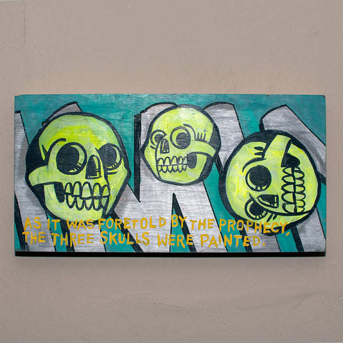As It Was Foretold By The Prophecy, The Three Skulls Were Painted - Original Art by Fitz