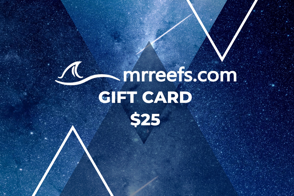 MR Reefs Gift Cards! - $25.00