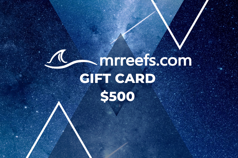 MR Reefs Gift Cards! - $500.00