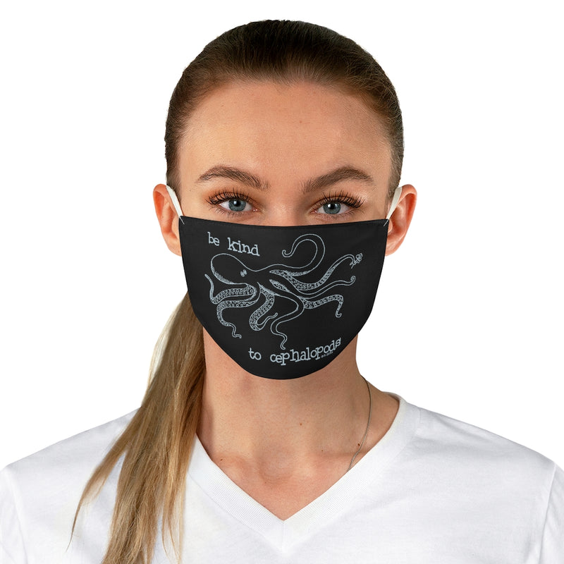 Be Kind to Cephalopods Fabric Face Mask