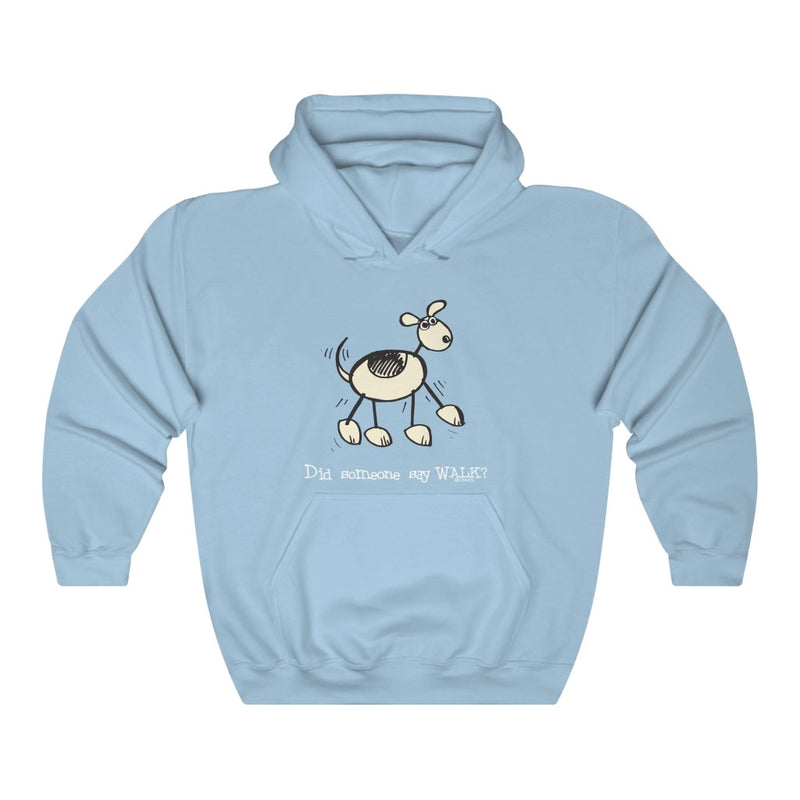 Did Someone Say Walk (Dog) Unisex Hooded Sweatshirt