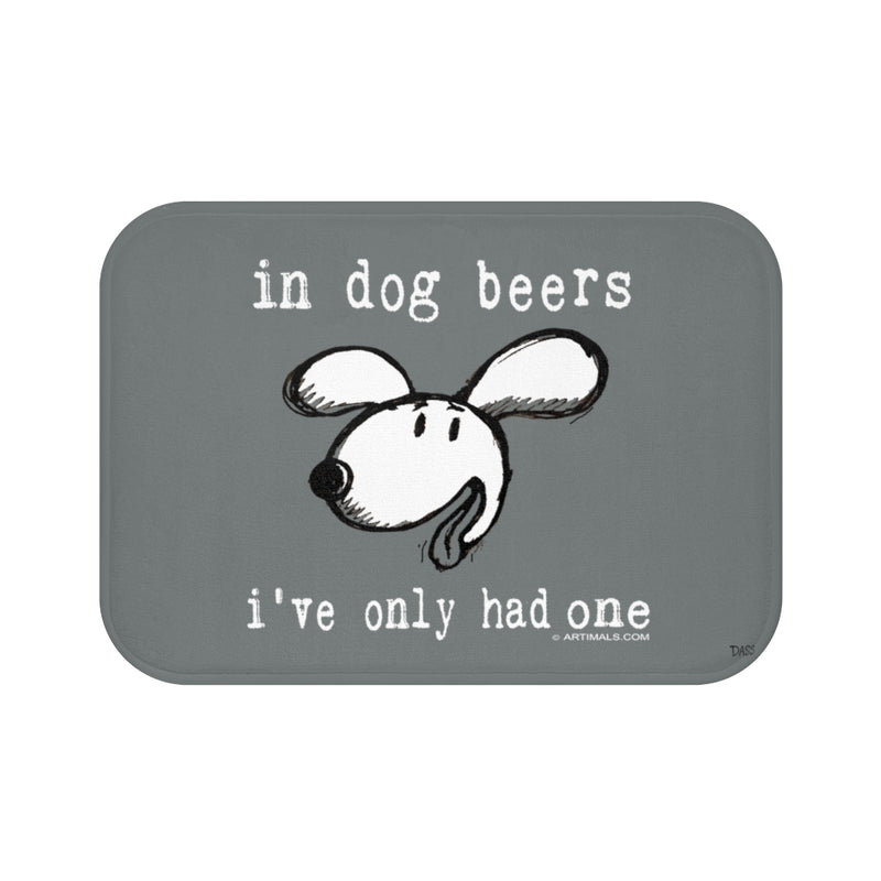 In Dog Beers I've Only Had One Grey Plush Bath Mat