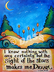 Stars Make Me Dream Van Gogh Quote - Colorful Animal, Aviation, whimsical, Airstream, Quotes Art Kids, Pediatrics, Happy Art