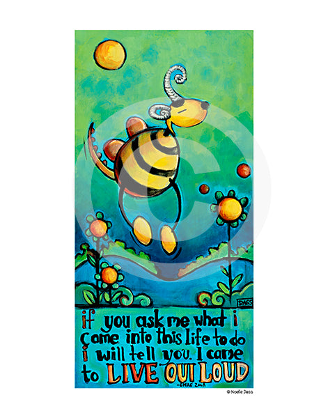 Live out Loud Silly bee monster version - Colorful Animal, Aviation, whimsical, Airstream, Quotes Art Kids, Pediatrics, Happy Art
