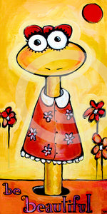 Be Beautiful Original Painting