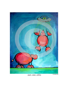 Must...Have...Hippo! - Colorful Animal, Aviation, whimsical, Airstream, Quotes Art Kids, Pediatrics, Happy Art