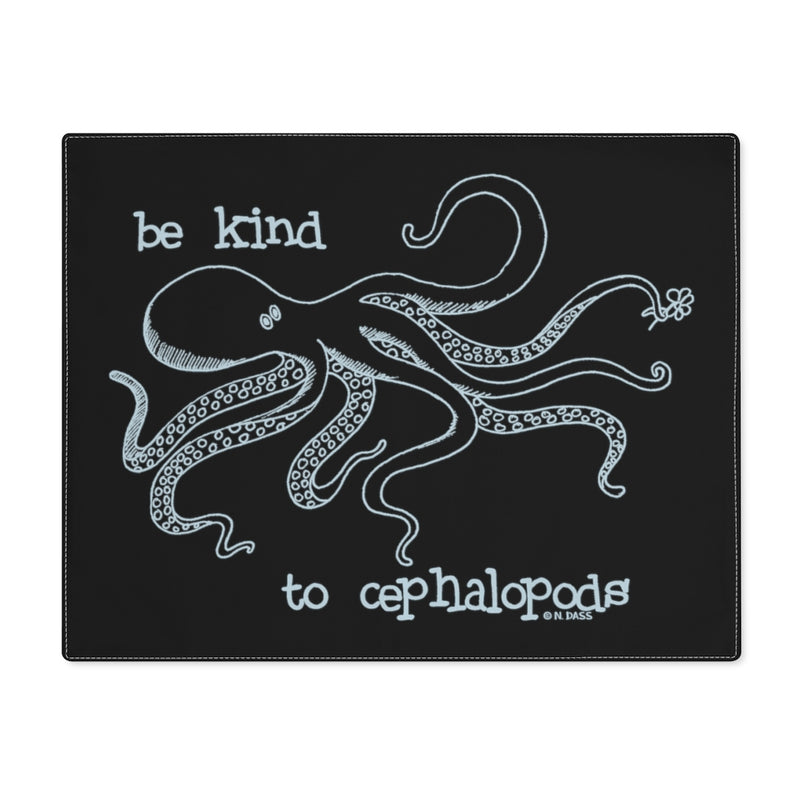 Be Kind to Cephalopods Octopus Placemat