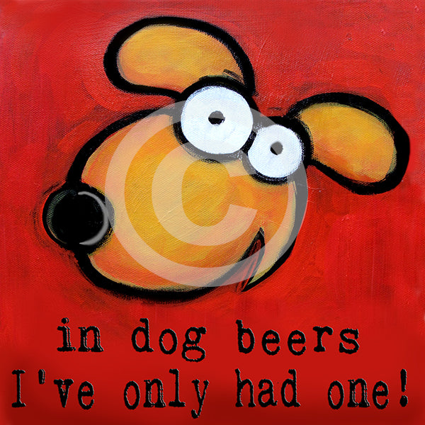 In Dog Beers I've only had one art painting - Colorful Animal, Aviation, whimsical, Airstream, Quotes Art Kids, Pediatrics, Happy Art