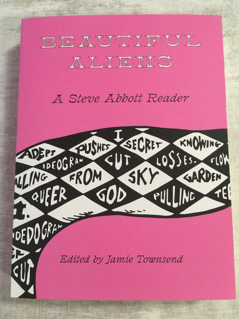 Book: Beautiful Aliens: A Steve Abbott Reader