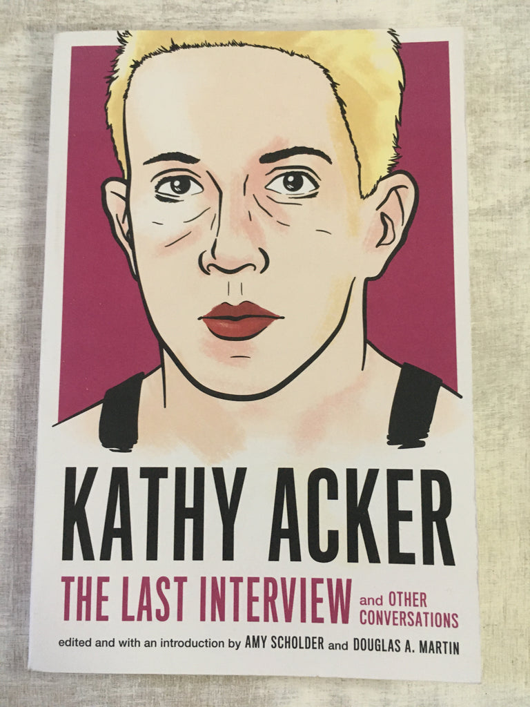 Book: Kathy Acker: The Last Interview and Other Conversations
