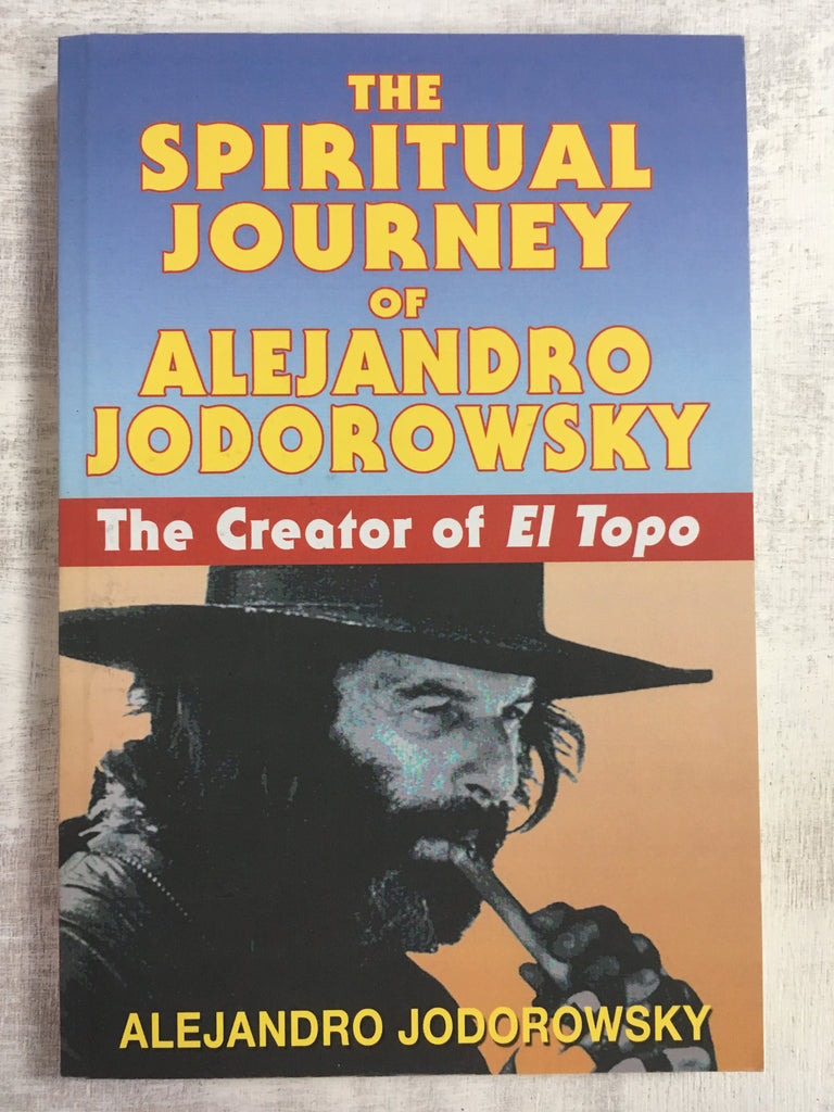 Book: The Spiritual Journey of Alejandro Jodorowsky