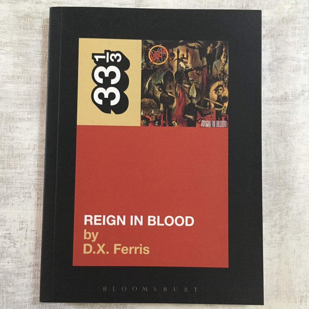 Book: 33 1/3 #057: Reign In Blood
