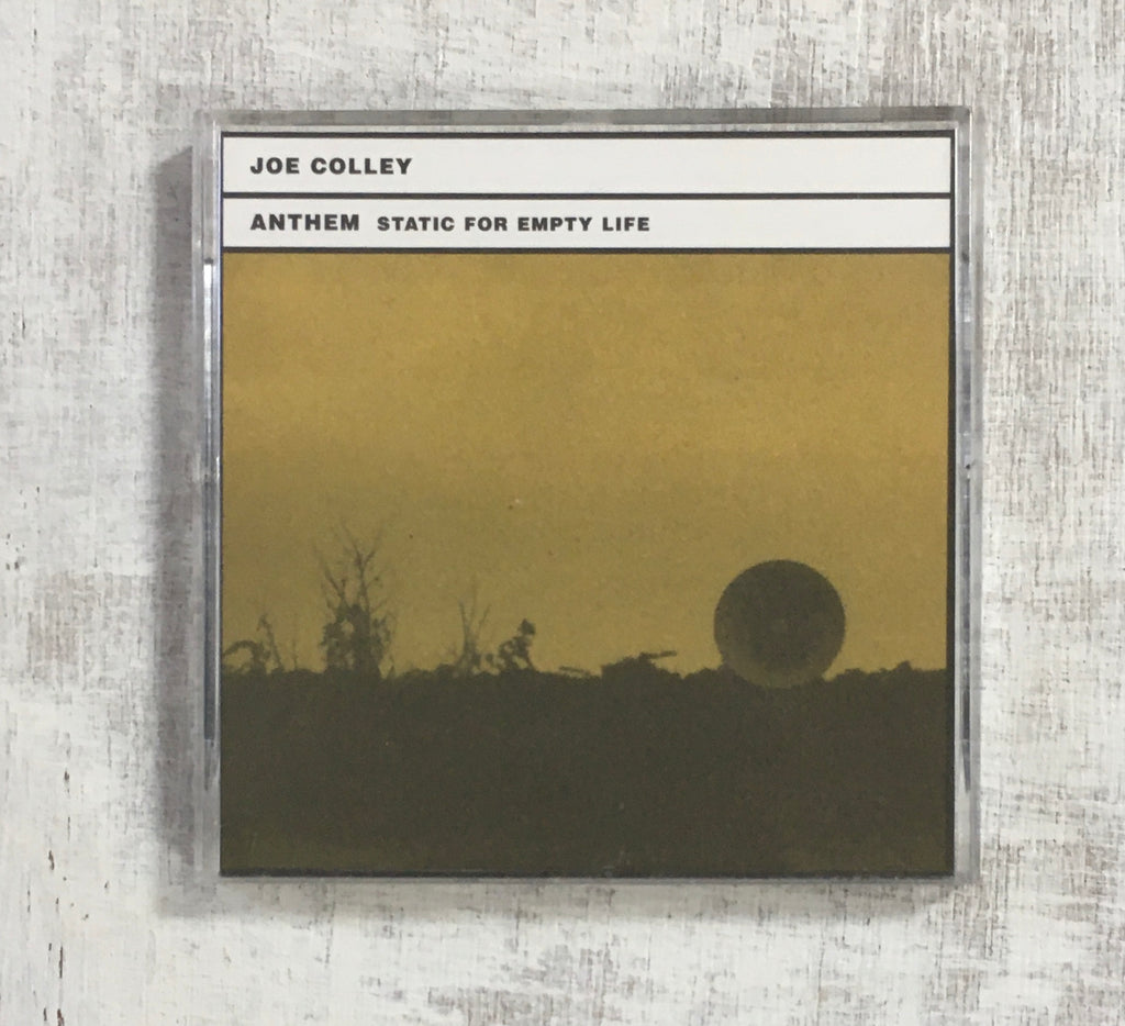 "Joe Colley: Anthem: Static For Empty Life 3"" Mini Compact Disc"