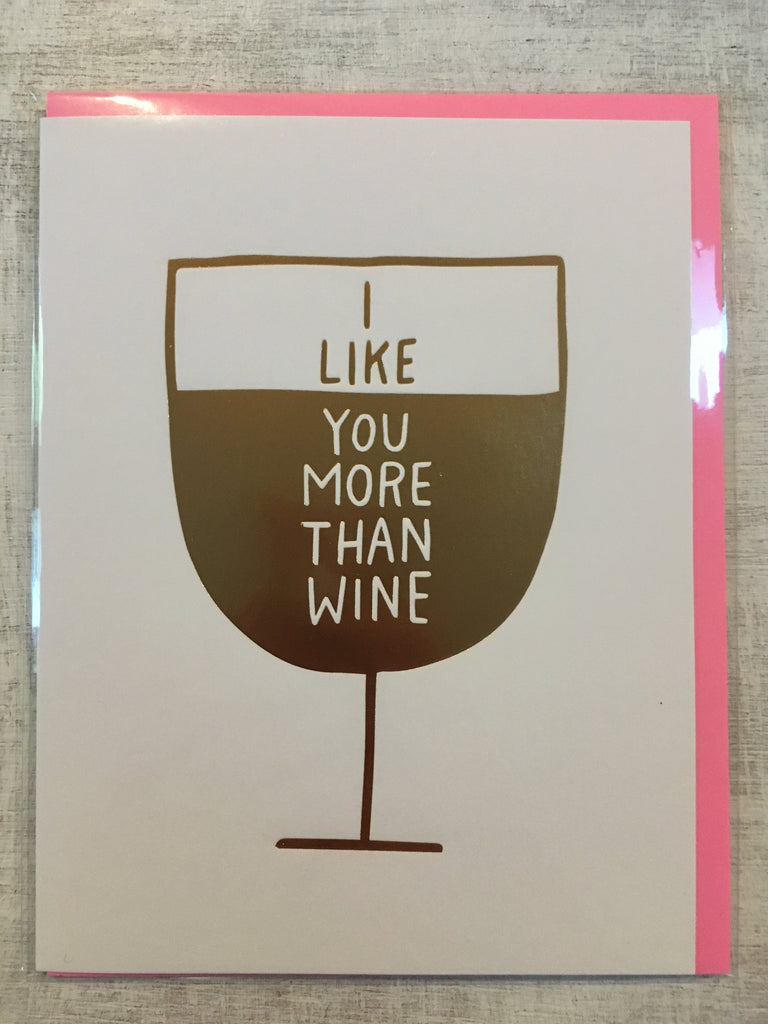 Card: I Like You More Than Wine
