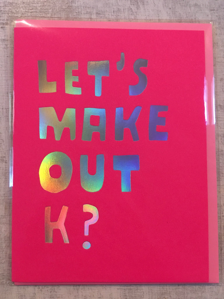 Card: Let's Make Out K?