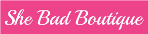 She Bad Boutique,LLC