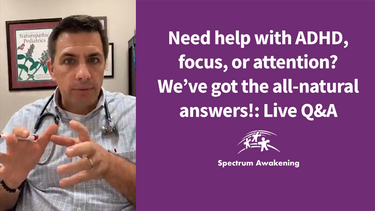 Need help with ADHD, focus, or attention? We've got the all-natural answers!: Live Q&A