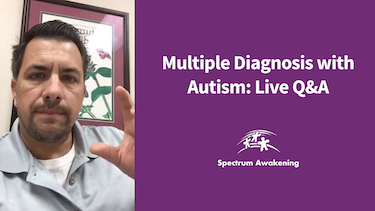 Multiple Diagnosis with Autism: Live Q&A