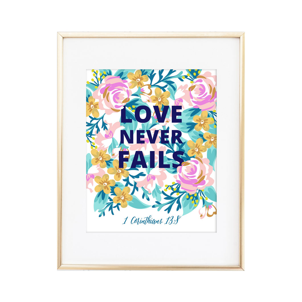Love Never Fails - 1 Corinthians 13:8 Print