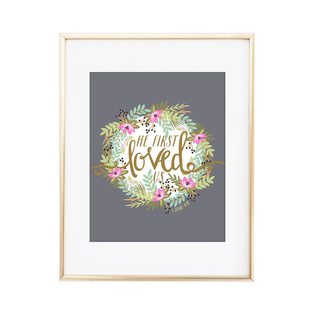 He First Loved Us 1 John 4:19 Print